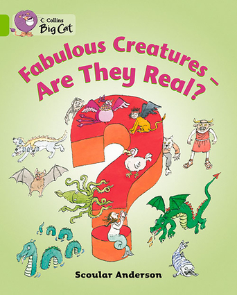 Fabulous Creatures: Are They Real? Workbook