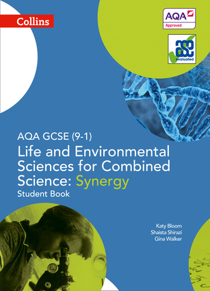 Collins GCSE Science – AQA GCSE (9-1) Life and Environmental Sciences AQA Combined Science: Synergy