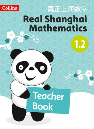 Real Shanghai Mathematics – Teacher's Book 1.2