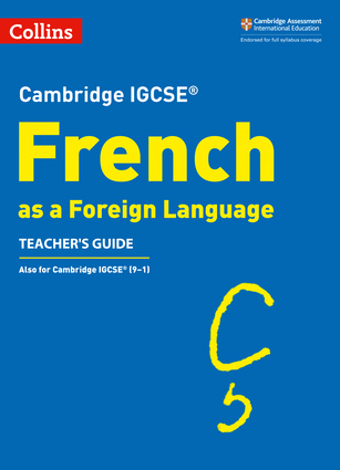 Cambridge IGCSE ® French as a Foreign Language Teacher's Guide