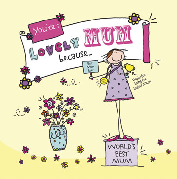 You're a Lovely Mum Because . . .