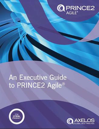 An Executive Guide to PRINCE2 Agile