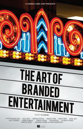 A Cannes Lions Jury Presents: The Art of Branded Entertainment