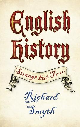 English History: Strange but True
