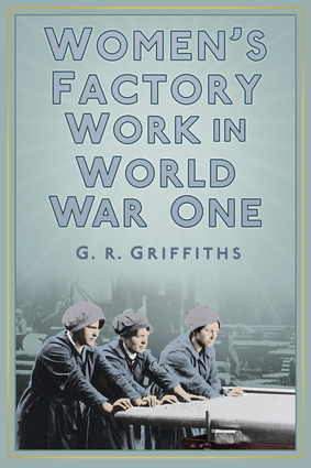 Women's Factory Work in World War One