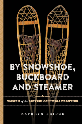 By Snowshoe, Buckboard and Steamer