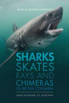 Sharks, Skates, Rays and Chimeras of British Columbia