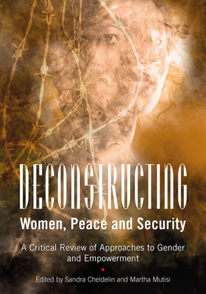 Deconstructing Women, Peace and Security