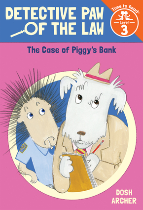 The Case of Piggy's Bank (Detective Paw of the Law: Time to Read, Level 3)