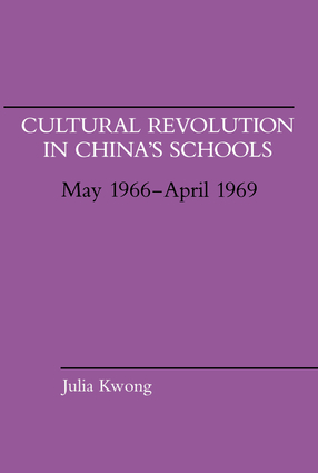 Cultural Revolution in China's Schools, May 1966–April 1969