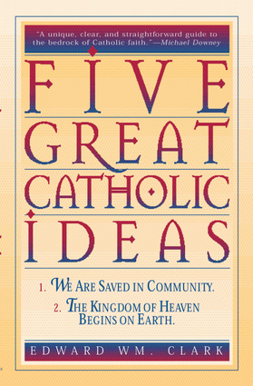 Five Great Catholic Ideas