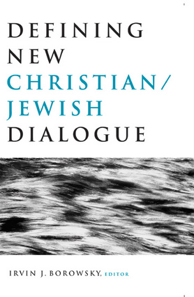 Defining New Christian/Jewish Dialogue
