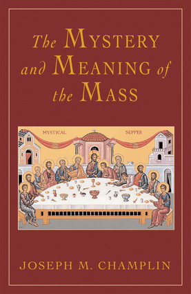 The Mystery and Meaning of the Mass