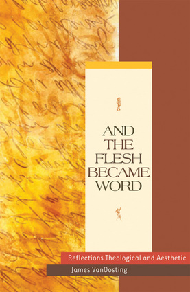 And the Flesh Became Word