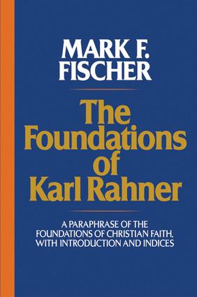 The Foundations of Karl Rahner