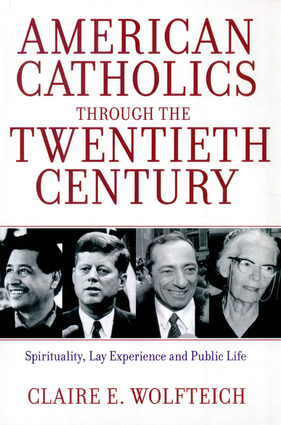 American Catholics Through the Twentieth Century