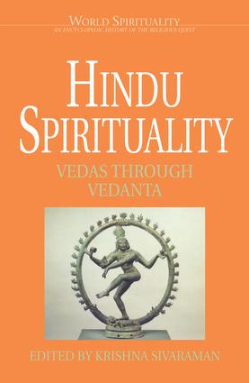 Hindu Spirituality: Vedas Through Vedanta