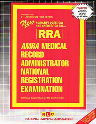 AMRA/AHIMA MEDICAL RECORD ADMINISTRATOR NATIONAL REGISTRATION EXAMINATION (RRA)