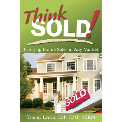 Think Sold! Creating Home Sales in Any Market