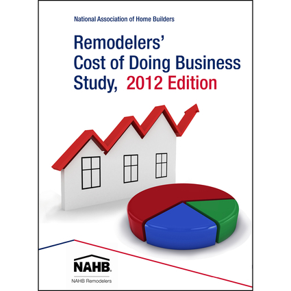 Remodelers' Cost of Doing Business 2012