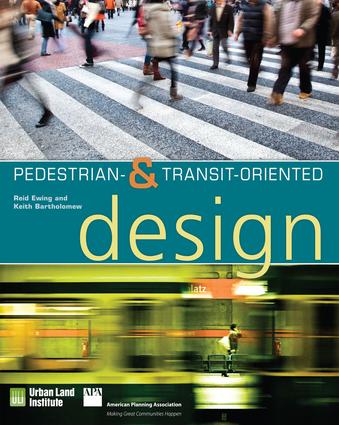 Pedestrian- and Transit-Oriented Design