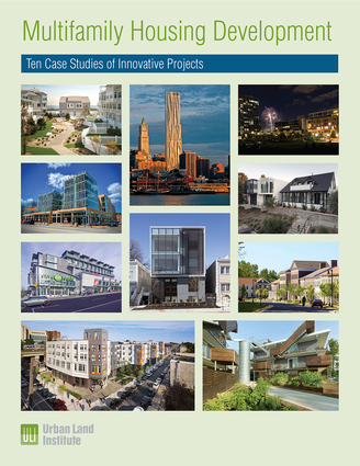 Multifamily Housing Development: Ten Case Studies of Innovative Projects