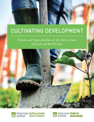 Cultivating Development: Trends and Opportunities at the Intersection of Food and Real Estate