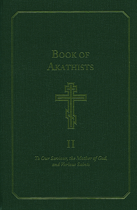 Book of Akathists Volume I