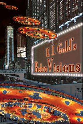 E. J. Gold's RetroVisions