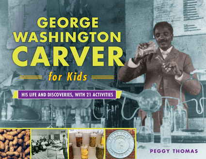 george washington carver for kids chicago review press