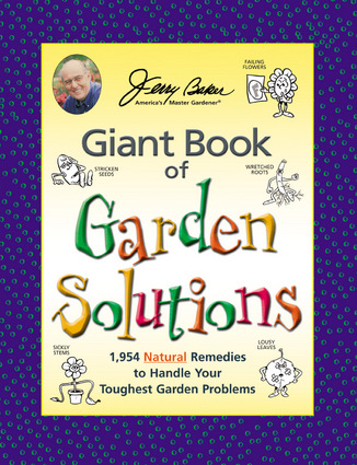 Jerry Baker's Giant Book of Garden Solutions