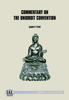 Commentary on the UNIDROIT Convention on Stolen and Illegally Exported Cultural Objects 1995