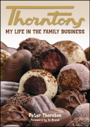 Thorntons - My Life in the Family Business