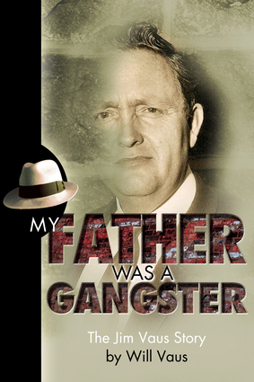 My Father Was a Gangster