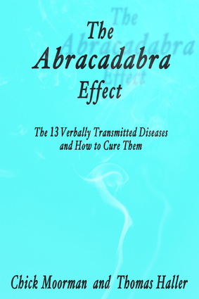 The Abracadabra Effect: The Thirteen Verbally Transmitted Diseases and How to Cure Them