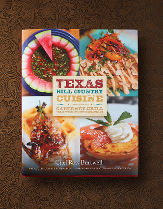 Texas Hill Country Cuisine—Flavors from the Cabernet Grill Texas Wine Country Restaurant