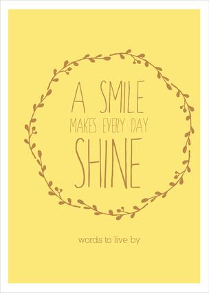 A Smile Makes Every Day Shine