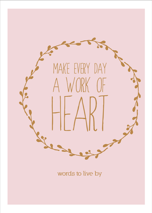 Make Every Day a Work of Heart
