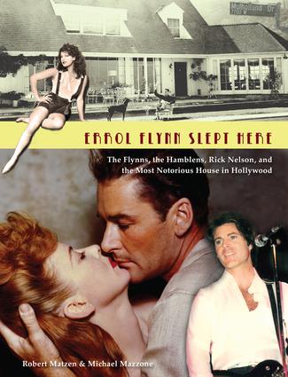 Errol Flynn Slept Here