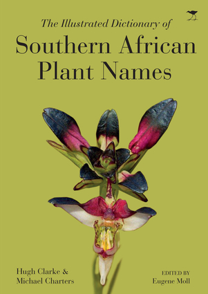 The Illustrated Dictionary of Southern African Plant Names