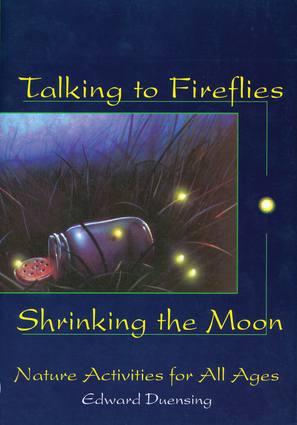 Talking to Fireflies, Shrinking the Moon
