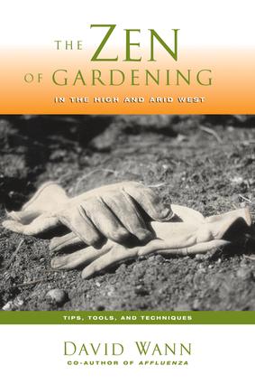Zen of Gardening in the High & Arid West