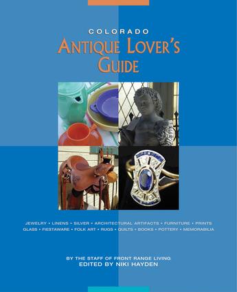 Colorado Antique Lover's Guide