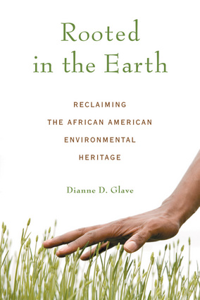 book cover: Rooted in the earth : reclaiming the African American environmental heritage
