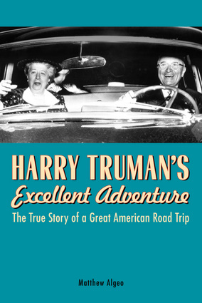 Harry Trumans Excellent Adventure