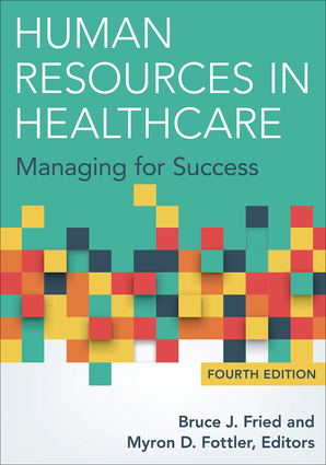 Human Resources in Healthcare: Managing for Success, Fourth Edition