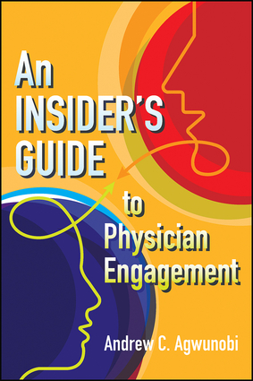 An Insider's Guide to Physician Engagement