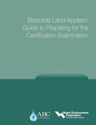 Biosolids Land Appliers' Guide to Preparing for the Certification Examination