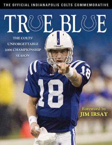 True Blue: The Colts' Unforgettable 2006 Championship Season