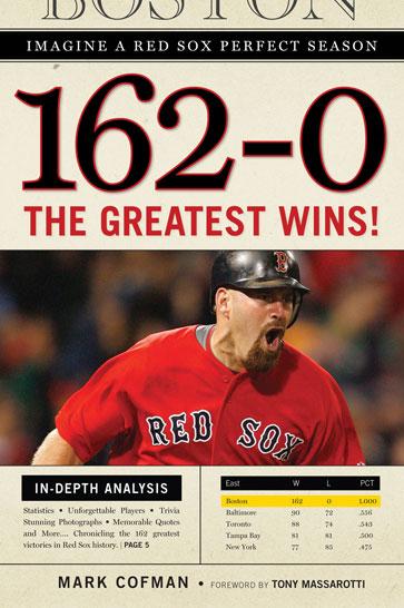 162-0: Imagine a Red Sox Perfect Season
